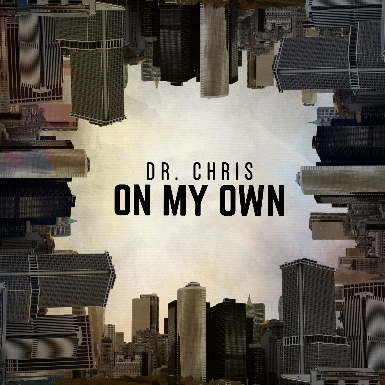 On my own - Dr. Chris